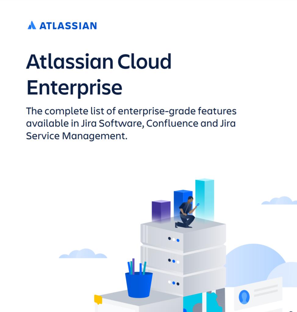 whitepaper: Atlassian Cloud Enterprise ,grade features in Jira Software, Cofluence and jira Service management