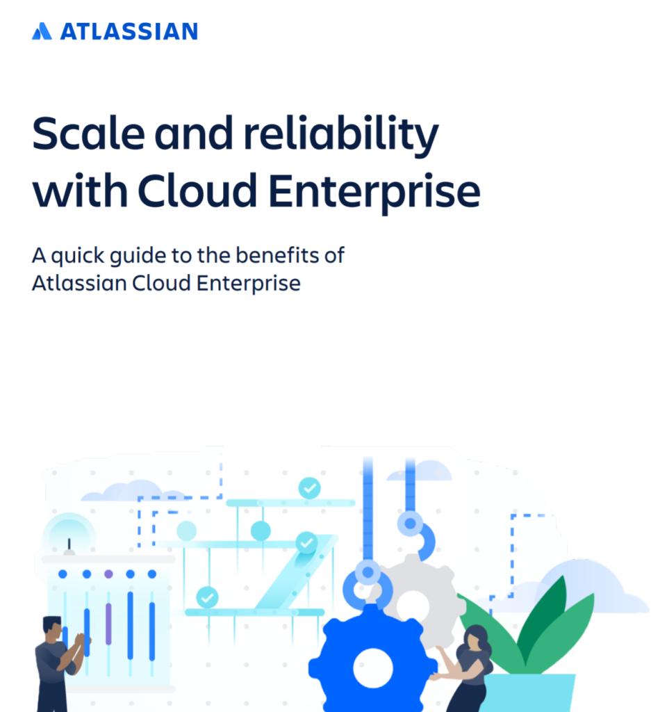 Atlassian Cloud Enterprise Benefits