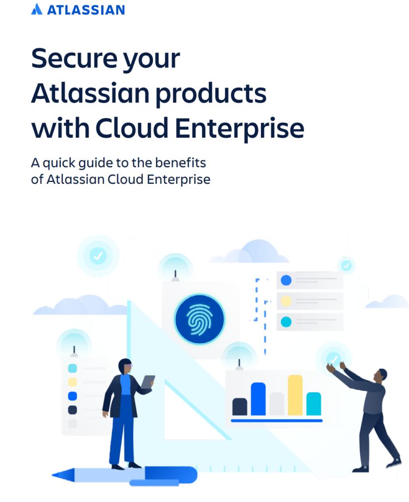 Benefits of Atlassian cloud enterprise
